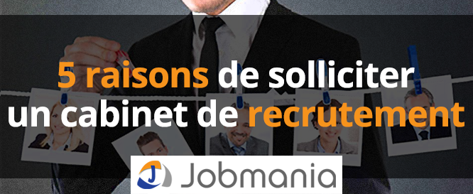 5 raisons de solliciter des cabinets de recrutements